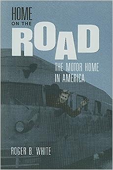 Descargar Libros Gratis Home On The Road: The Motor Home In America Epub O Mobi