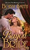 Bayou Bride, Bobbi Smith, 0505525461