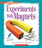 Experiments with Magnets (True Books: Experiments (Paperback))