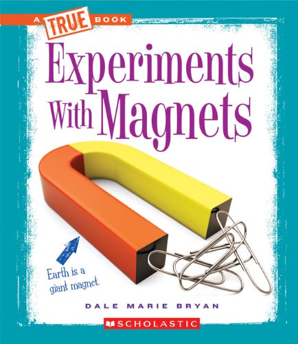 Download Experiments with Magnets (True Books: Experiments (Paperback)) PDF