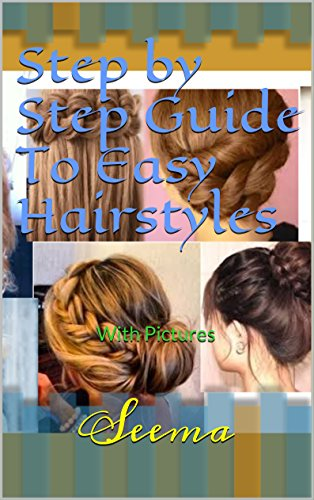 Step By Step Guide To Easy Hairstyles With Pictures