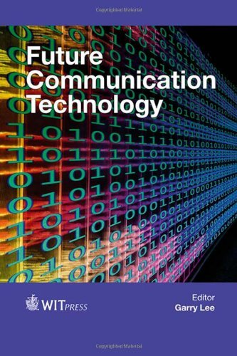 By G. Lee Future Communication Technology (Set) (Wit Transactions on Information and Communication Technologie [Hardcover] pdf