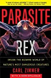 Parasite Rex: Inside the Bizarre World of Nature's Most Dangerous Creatures by Zimmer, Carl (January 14, 2002) Paperback