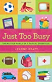 Download Just Too Busy: Taking your Family on a Radical Sabbatical in PDF ePUB Free Online