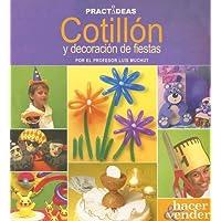 Cotillon y decoracion de fiestas/Party crafts and decorations (Spanish Edition)