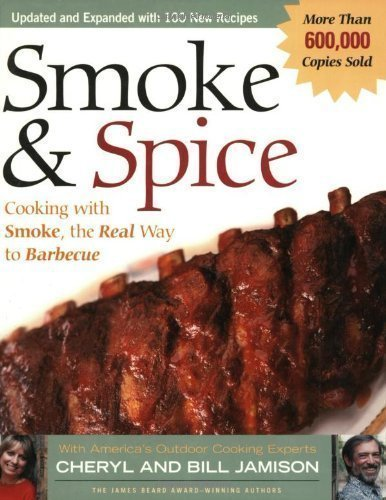Smoke & Spice: Cooking with Smoke, the Real Way to Barbecue By Cheryl Alters Jamison, Bill Jamison