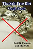 img - for The Salt-Free Diet Cook Book book / textbook / text book