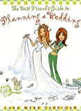 The Best Friend's Guide to Planning a Wedding, Lara Webb Carrigan, 0060393025