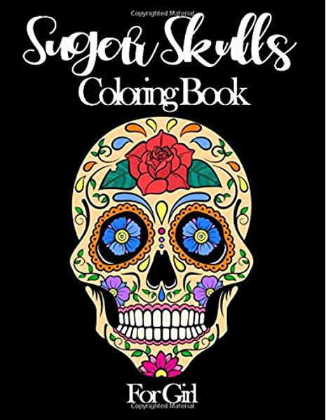 - Sugar Skull Coloring Book For Girl: 52 Intricate Featuring Fun Day Of The Dead  Sugar Skulls Designs For Stress Relief And Relaxation: Creative Publisher  House: 9781704646220: Amazon.com: Books