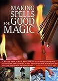 Making Spells for Good Magic, Raje Airey, 1844762084