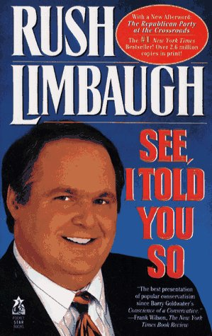 See, I Told You So by Rush Limbaugh