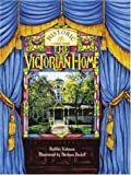The Victorian Home, Bobbie Kalman, 0865054614