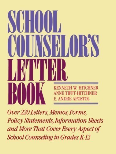 School Counselor's Letter Book 1st (first) Edition by Hitchner, Kenneth W., Tifft-Hitchner, Anne, Apostol, E. Andr published by Jossey-Bass (1991)