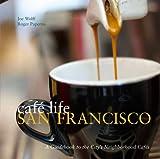 Cafe Life San Francisco, Joe Wolff, 1566568471