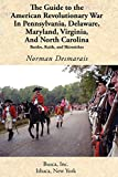 img - for The Guide to the American Revolutionary War in Pennsylvania, Delaware, Maryland, Virginia, and North Carolina (Battlegrounds of Freedom) book / textbook / text book