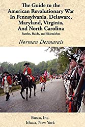 The Guide to the American Revolutionary War in Pennsylvania, Delaware, Maryland, Virginia, and North Carolina (Battlegrounds of Freedom)