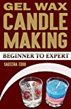 gel candle making books - Candle Making: Gel Candles: Candle Making: Beginner to Expert