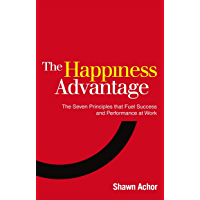 The Happiness Advantage: The Seven Principles of Positive Psychology that Fuel Success and Performance at Work (English…