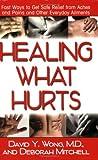 Healing What Hurts, David Y. Wong and Deborah Mitchell, 1591201926