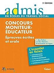 Concours Moniteur-éducateur - Épreuves écrite et orale - Admis - L'essentiel en fiches