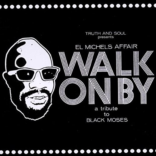 Walk On By: A Tribute To Black Moses by myBaby