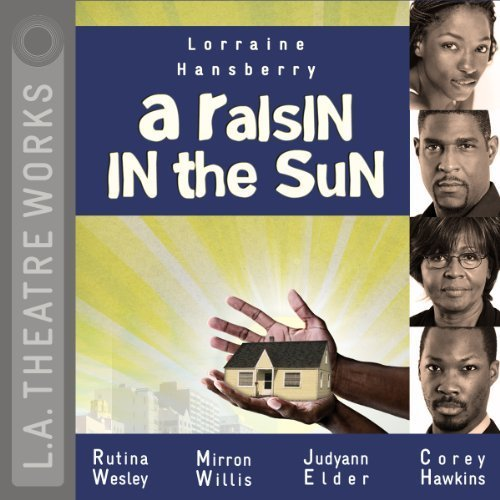 Book cover from A Raisin in the Sun (L. a. Theatre Works Audio Theatre Collection) by Lorraine Hansberry (2011-02-15) by Lorraine Hansberry