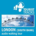 Tourist Tracks London South Bank MP3 Walking Tour: An Audio-guided Walking Tour | Tim Gillett