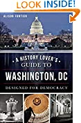 A History Lover's Guide to Washington, DC