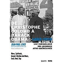 De Christophe Colomb à Barack Obama TOME I: Une chronologie des musiques afro-américaines (French Edition)