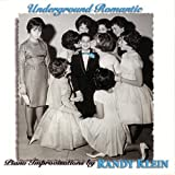 Underground Romantic by KLEIN,RANDY (1998-08-11?