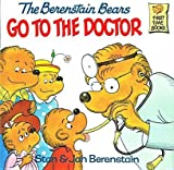 img - for The Berenstain Bears Go to the Doctor[B BEARS GO TO THE DR][Prebound] book / textbook / text book