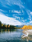 Tracks of the Unseen, Nick Jans, 1555914489