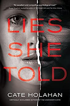 Lies She Told: A Novel by [Holahan, Cate]