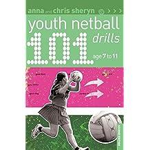 101 Youth Netball Drills 7-11