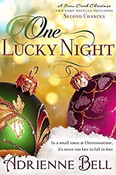 One Lucky Night: A Snow Creek Christmas Novella by [Bell, Adrienne]