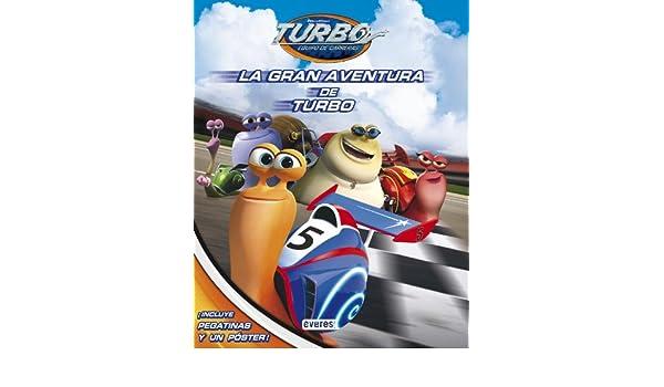 La Gran Aventura De Turbo (Libros singulares): Amazon.es: Dreamworks Animation SKG., López de Abechuco Wendy P.: Libros