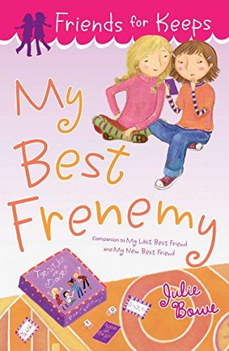 My Best Frenemy (Friends for Keeps) (My Last Best Friend)
