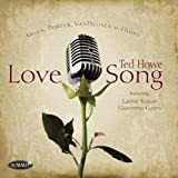 Love Song by Ted Howe
