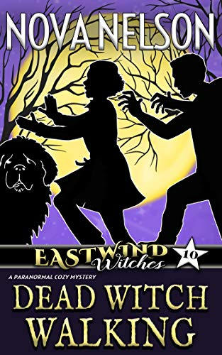 (Dead Witch Walking (Eastwind Witches Cozy Mysteries Book 10))