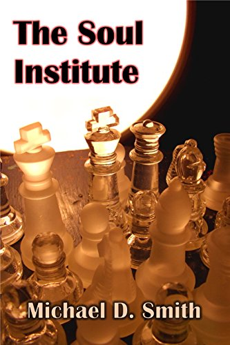 Book: The Soul Institute by Michael D. Smith