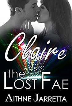 Claire: the Lost Fae by [Jarretta, Aithne]