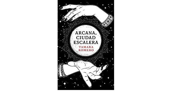 Arcana, Ciudad Escalera (Spanish Edition) - Kindle edition by Tamara Romero. Children Kindle eBooks @ Amazon.com.