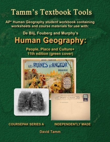 AP* Human Geography: People, Place and Culture 11th edition+ Student Workbook: Relevant Daily Assignments Tailor Made for the De Blij / Fouberg / Murphy Text (Tamm's Textbook Tools)