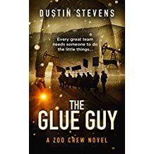The Glue Guy - A Thriller: A Zoo Crew Novel (Zoo Crew series Book 4)