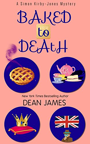 Baked to Death (Simon Kirby-Jones Mysteries Book 4)