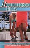 Hollywood Hills, Aimee Friedman, 0439792827