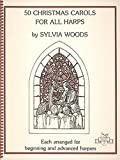 Fifty Christmas Carols for All Harps, Sylvia Woods, 096029905X