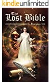 The Lost Bible: An Adventure Paranormal Novel (Mystery & Action Fiction)