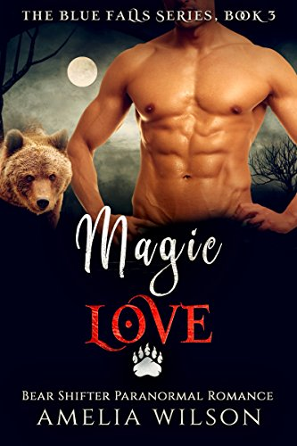 Magic Love: Bear Shifter Paranormal Romance (The Blue Falls Series Book 3) ()