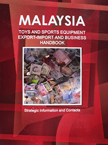 Malaysia Toys and Sports Equipment Export-import & Business Handbook
